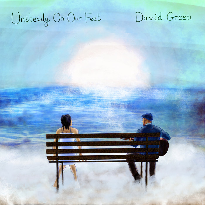 David Green Unsteady On Our Feet Album Cover