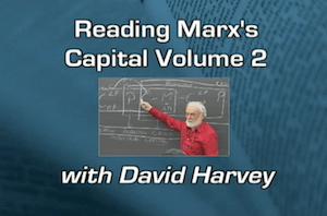Reading Marx's Capital Volume 2 with David Harvey