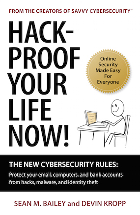 """Hack-Proof Your Life Now!"" book cover, Sean M. Bailey and Devin Kropp"