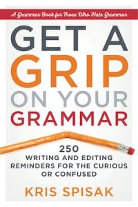 Cover of get a Grip on Your Grammar by Kris Spisak: bent pencil under title