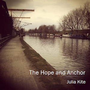 Cover of The Hope and Anchor by Julia Kite; a river runs between a road and trees