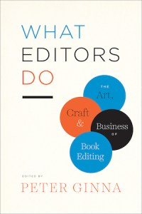 Cover for What Editors Do by Peter Ginna; title in blue, black and orange letters next to descriptive bubbles of the same colors on a white background