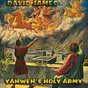 YAHWEH HOLY ARMY song by david james in boston