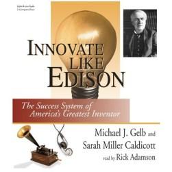 Innovate Like Edison - Michael Gelb and Sara Miller Caldicott