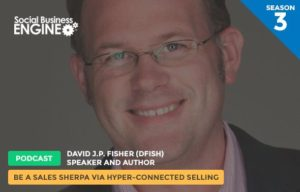 Being a Sales Sherpa with Bernie Borges on the Social Business Engine