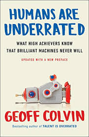 Humans are Underrated: Geoff Colvin