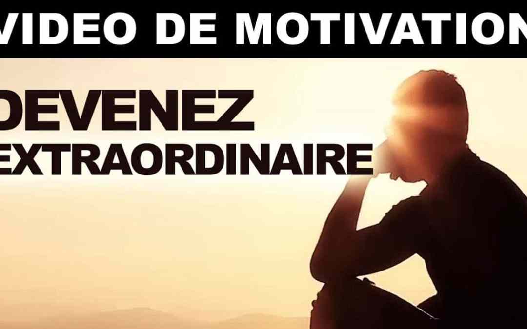 Devenez extraordinaire – video de motivation en français