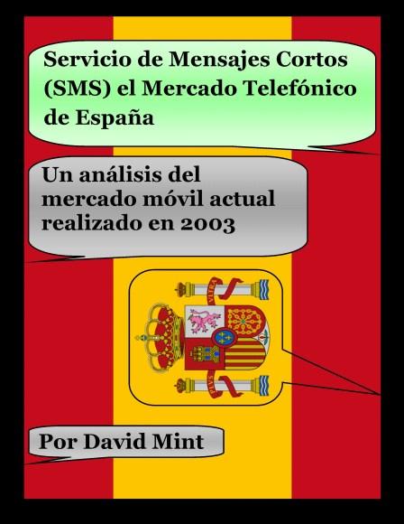 Servicio de Mensajes Cortos (SMS) el Mercado Telefónico de España