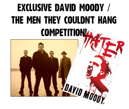 David Moody / The Men They Couldn't Hang exclusive competition