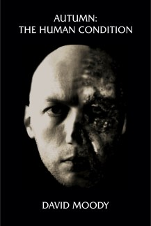 Autumn: The Human Condition by David Moody (Infected Books, 2005)