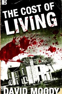 The Cost of Living by David Moody (Infected Books 2014)