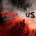 THEM OR US – out now!