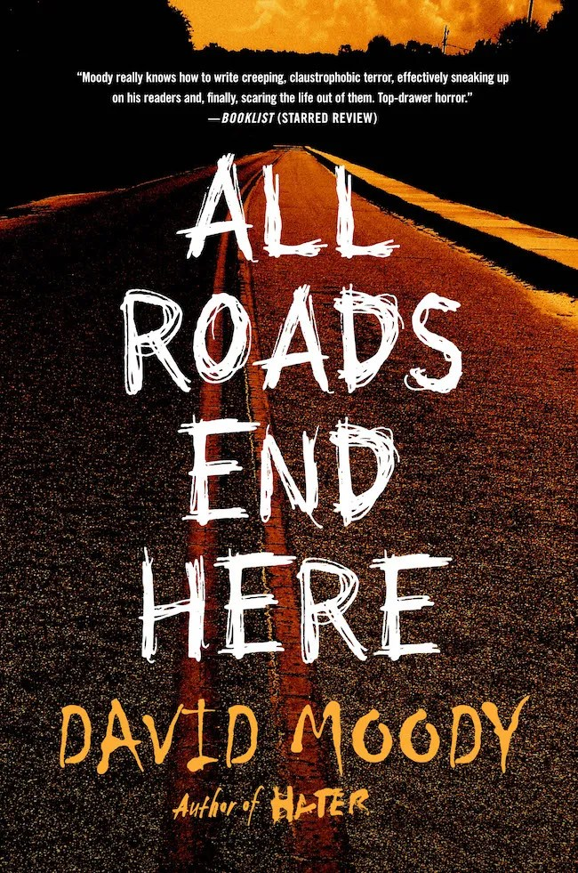 All Roads End Here by David Moody (St Martin's Press 2019)