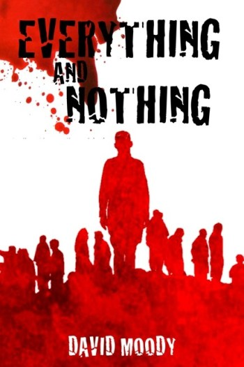 Everything and Nothing - the prequel to Dog Blood - by David Moody
