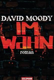 Im Wahn by David Moody (Hater, Goldmann, 2009)