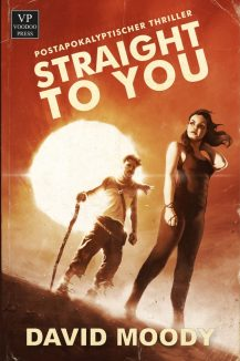 Straight to You by David Moody (Voodoo Press 2017)