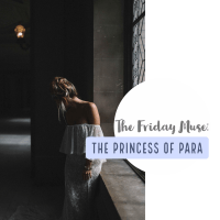 The Friday Muse - The Princess of Para