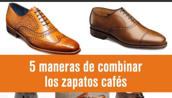 Como combinar zapatos cafes