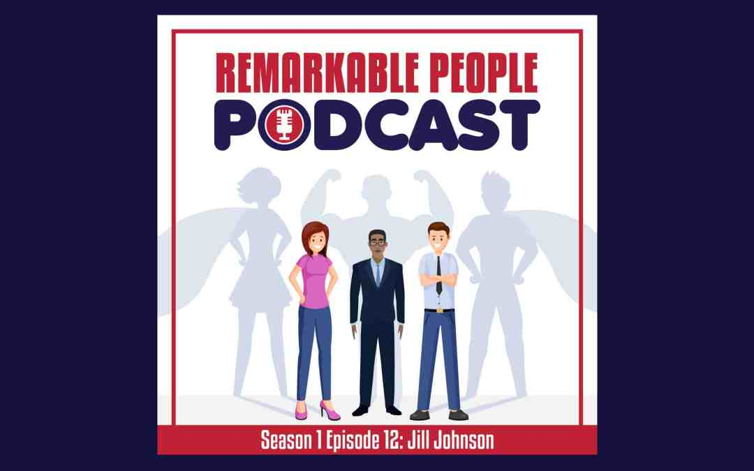 The-Remarkable-People-Podcast-S1-E12-Jill-Johnson-David-Pasqualone-featured