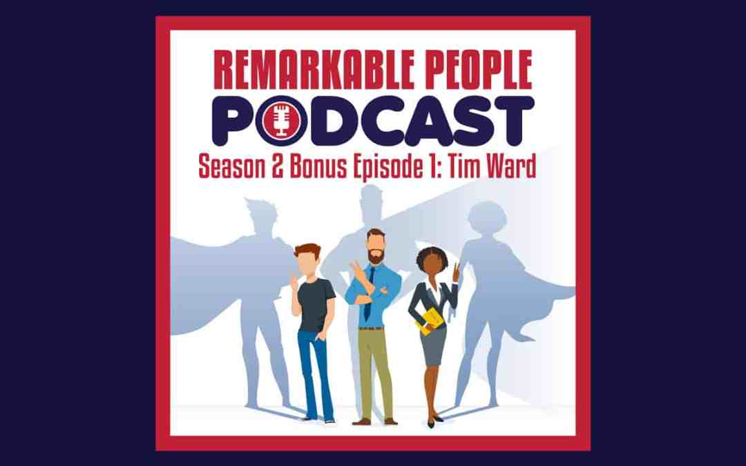 The-Remarkable-People-Podcast-with-guest-Tim-Ward-E25-aka-S2-BE1-blog-featured-image