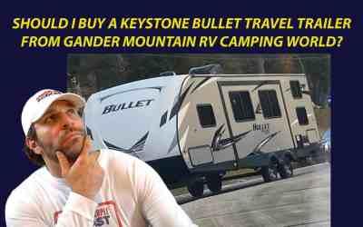 Should I buy a Keystone Bullet Travel Trailer from Gander Mountain RV Camping World?