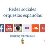 ¿Qué redes sociales influyen en el Klout de las orquestas españolas? Ranking febrero 2016