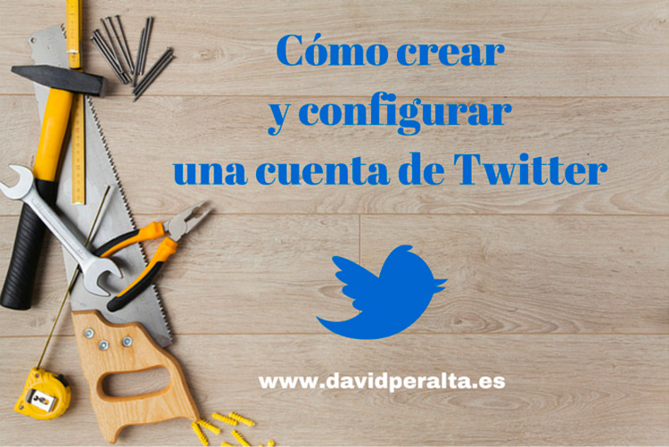 Cómo crear una cuenta de Twitter y configurarla correctamente [tutorial + vídeo]