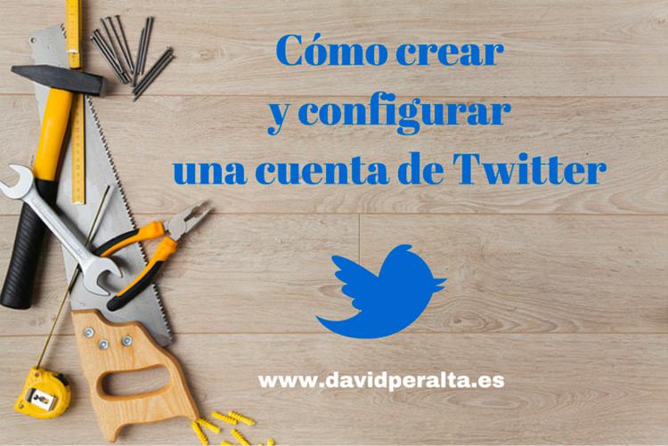 Cómo-crear-una-cuenta-de-Twitter-y-configurarla-adecuadamente
