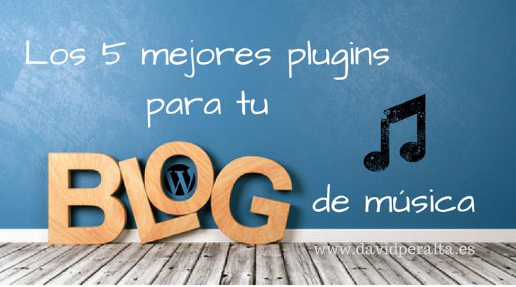 Mejores plugins para un blog de musica profesional