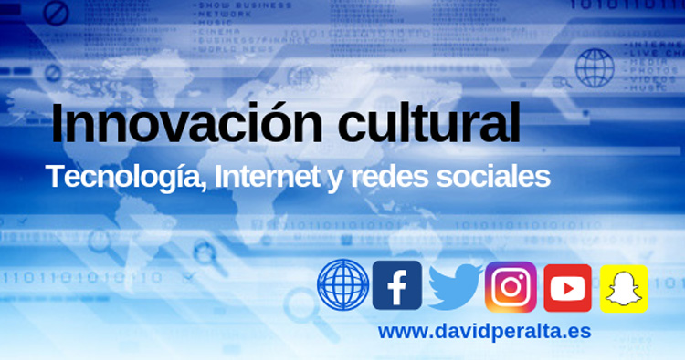 Innovación cultural: tecnología, Internet y redes sociales