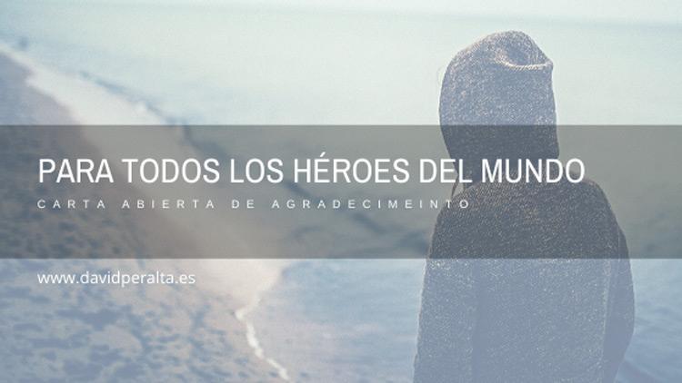 Carta abierta a todos los héroes del mundo