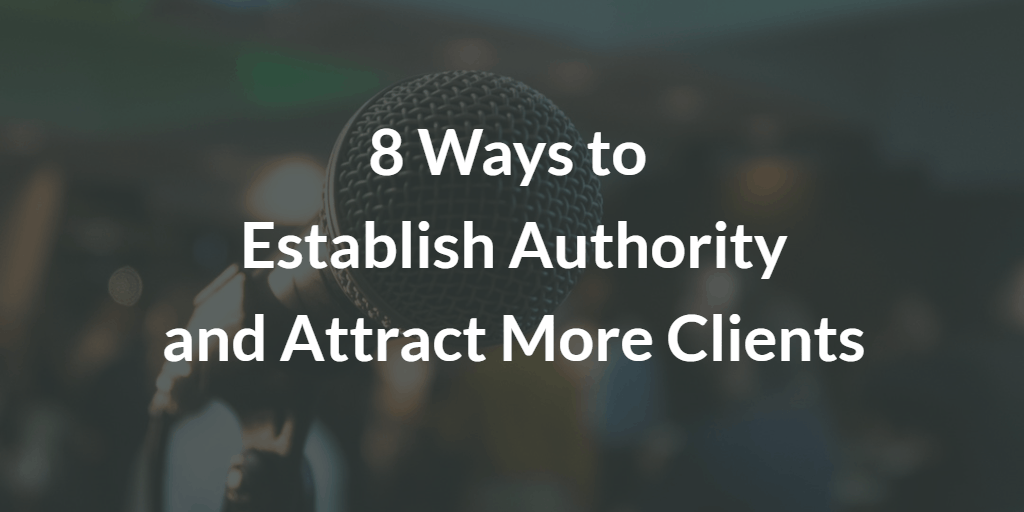 8 Ways to Establish Authority and Attract More Clients - Blog Image