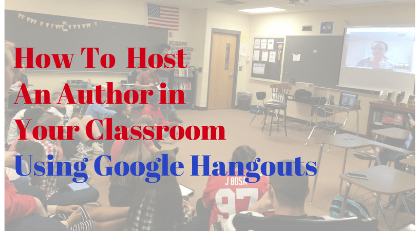 How to use google hangout to bring an author into your classroom