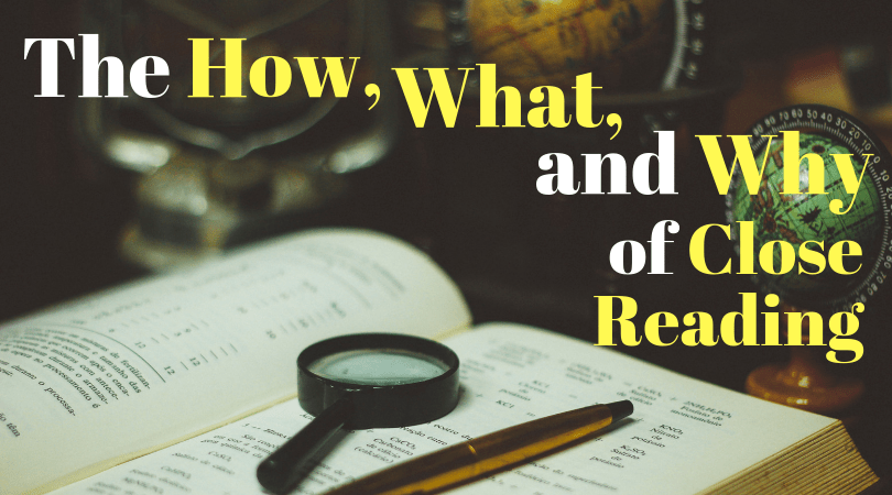 The What, How, and Why of Close Reading