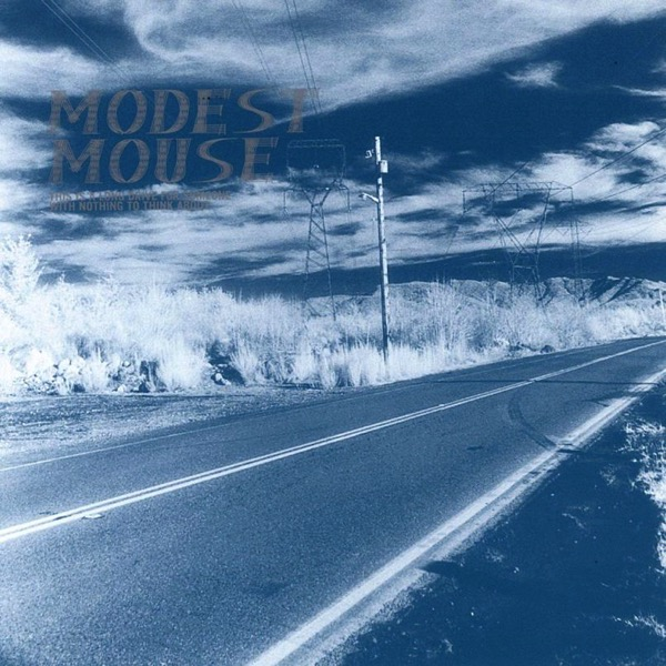 Modest mouse this is a long drive