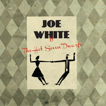 Joe White And The Hot Seven Dwarfs - David Schwager - Recording - Mix