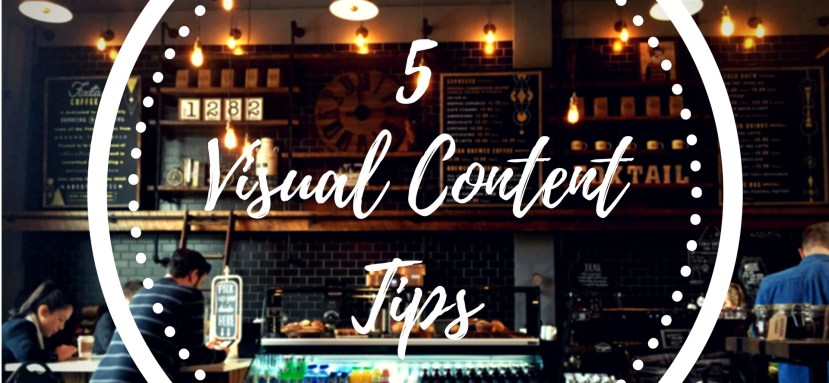5 Visual Content Tips