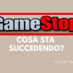 GameStop & short selling: cosa sta accadendo sui mercati?