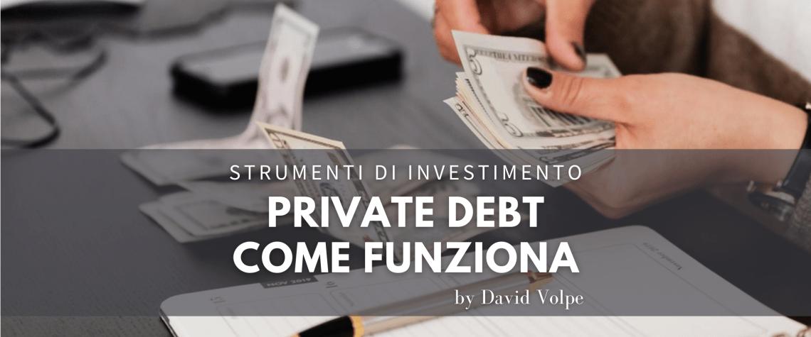 COME INVESTIRE IN PRIVATE DEBT