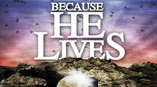 Image result for because he lives