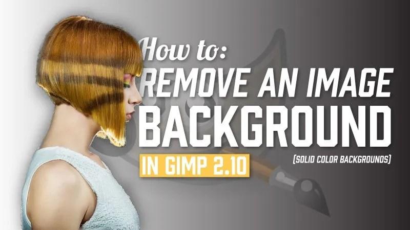 Jak usunąć tło obrazu w GIMP 2.10 (jednolite tło)