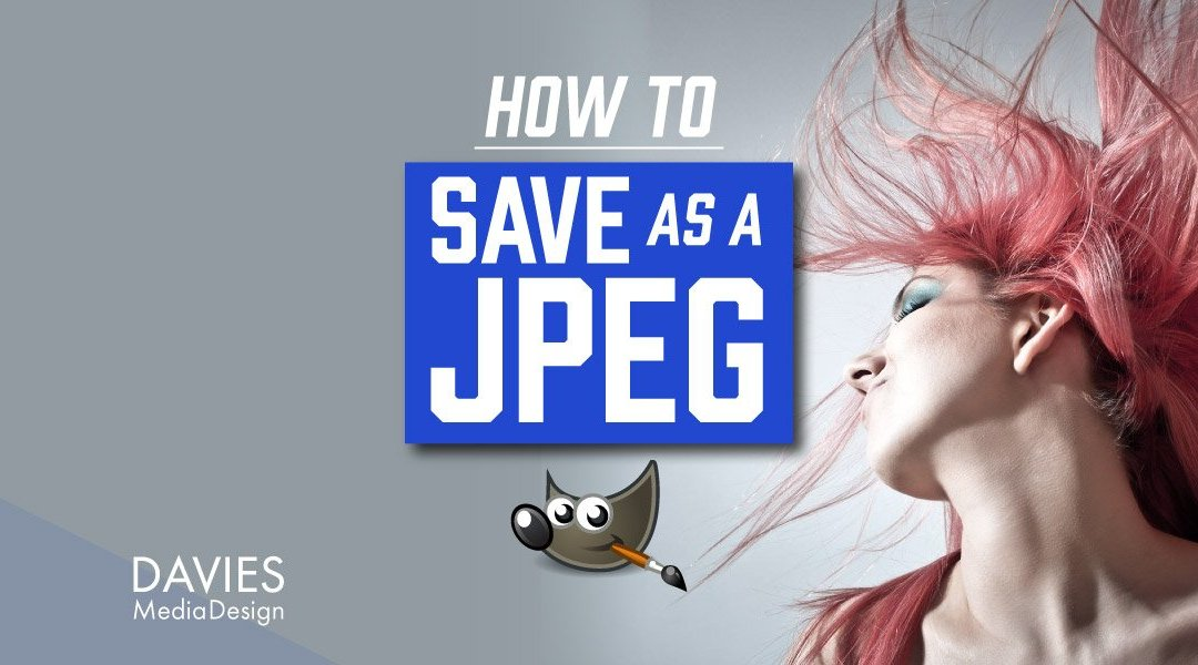 How to Save as JPEG in GIMP