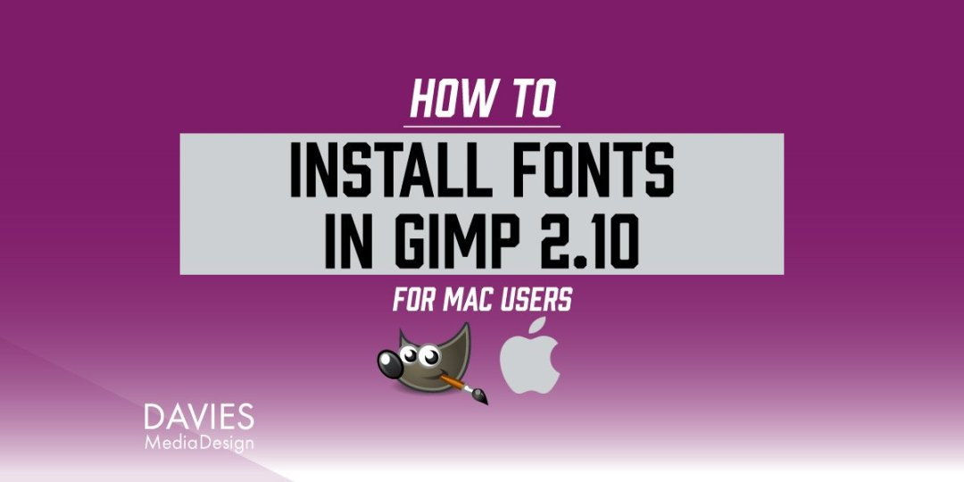Installer skrifttyper i GIMP til MAC-tutorial af Davies Media Design