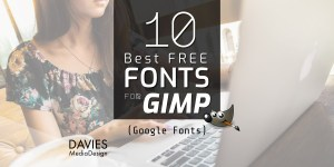 10 Best Free Fonts for GIMP from Google Fonts