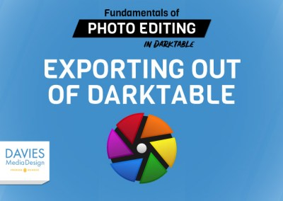 Lecture 25: Exporting Out of Darktable