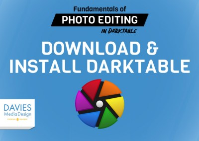 Lecture 3: Download and Install Darktable