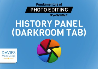 Lecture 9: History Panel (Darkroom Tab)
