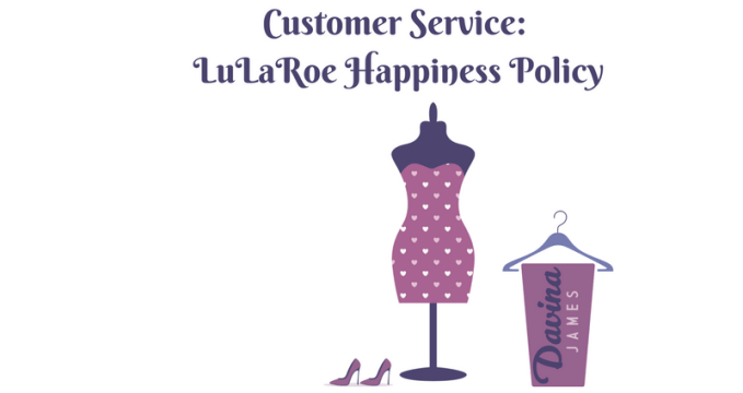 Customer Service-LuLaRoe Happiness Policy