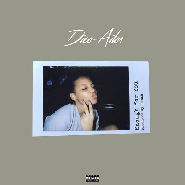 Dice Ailes – Enough For You (Prod. Lussh)