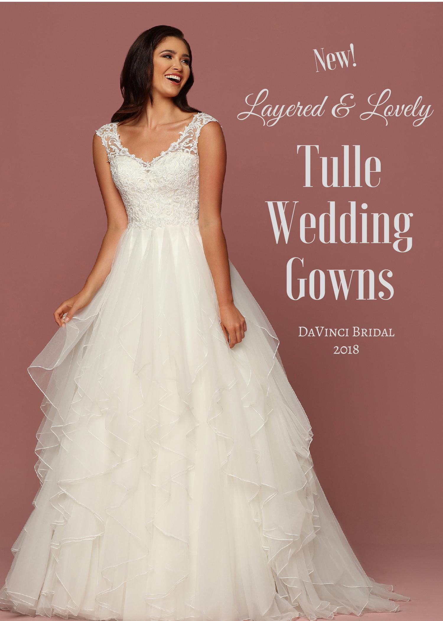Layered & Lovely: Tulle Wedding Gowns for 2018 - DaVinci Bridal Blog